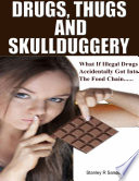 Drugs Thugs And Skullduggery book
