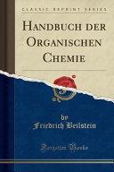 Handbuch der Organischen Chemie (Classic Reprint)