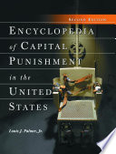Encyclopedia Of Capital Punishment In The United States, 2d Ed. : capital punishment in america. it details...
