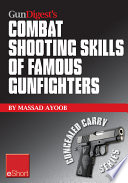 Gun Digest s Combat Shooting Skills of Famous Gunfighters eShort