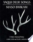 Yaqui Deer Songs  Maso Bwikam