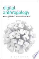 Digital Anthropology : to be human and to...