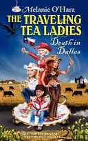 The Traveling Tea Ladies Death in Dallas