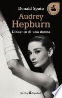 Audrey Hepburn  L incanto di una donna