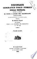 Dizionario geografico fisico storico della Toscana contenente la descrizione di tutti i luoghi del Granducato  Ducato di Lucca Garfagnana e Lunigiana compilato da Emanuele Repetti
