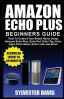 Amazon Echo Plus Beginners Guide