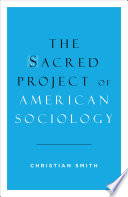 The Sacred Project Of American Sociology book