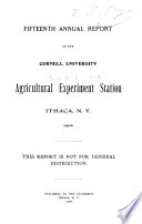 Annual Report of the Cornell University Agricultural Experiment Station  Ithaca  N Y