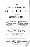 The True English Guide for Germans     Now Reprinted the Seventh Time  with Many Useful Additions and Corrections   Der Getreue Englische Wegweiser  Etc