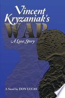 Vincent Kryzaniak's War And This Is The Only Novel Written