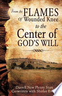 From The Flames Of Wounded Knee To The Center Of God S Will