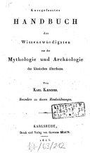 Kurzgefasstes Handbuch des Wissenswürdigsten aus der Mythologie und Archäologie des klassischen Alterthums
