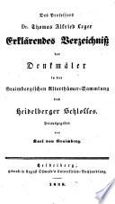 Des Professor Dr. Thomas Leger Erklärendes Verzeichniß der Denkmäler in der Graimbergischen Alterthümer-Sammlung des Heidelberger Schlosses