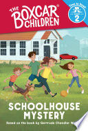 Schoolhouse Mystery (The Boxcar Children: Time to Read, Level 2)
