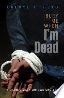 Bury Me When I'm Dead Book Cover