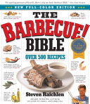 The Barbecue  Bible : sizzle and smoke. it's got everything...