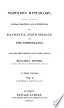 Northern Mythology  Northern mythology   Vol  2  Scandinavian popular traditions and superstitions   Vol  3  North German and Netherlandish popular traditions and superstitions