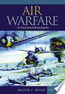 Air Warfare  an International Encyclopedia  A L