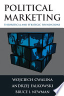 Political Marketing  Theoretical and Strategic Foundations