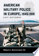 American Military Police in Europe  1945 1991