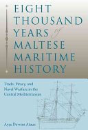 Eight Thousand Years of Maltese Maritime History