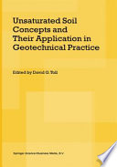 Unsaturated Soil Concepts and Their Application in Geotechnical Practice
