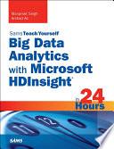 Ebook Big Data Analytics with Microsoft HDInsight in 24 Hours, Sams Teach Yourself Epub Manpreet Singh,Arshad Ali Apps Read Mobile