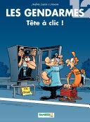 illustration Les Gendarmes - Tome 12 - Tête à clic !