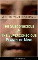 The Subconscious & The Superconscious Planes of Mind (Unabridged)