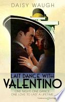 Last Dance With Valentino : as rudolph valentino fights for his...
