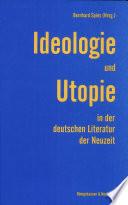 Ideologie und Utopie in der deutschen Literatur der Neuzeit