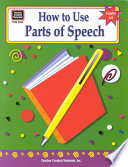 How to Use Parts of Speech  Grades 6 8