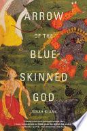 Arrow of the Blue skinned God