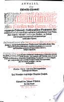 Annales, Oder Historische Chronick/ Der Durchleuchtigisten Fürsten vnd Herren/ Ertzhertzogen zu Oesterreich/ Habspurgischen Stammens