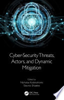 Cyber Security Threats Actors And Dynamic Mitigation