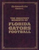 The Greatest Moments of Florida Gators Football
