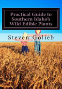 Practical Guide to Southern Idaho s Wild Edible Plants