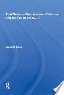 East German West German Relations And The Fall Of The Gdr