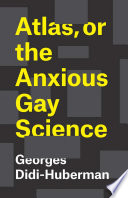 Atlas Or The Anxious Gay Science