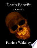 Death Benefit A Novel