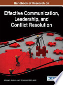Handbook of Research on Effective Communication  Leadership  and Conflict Resolution