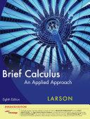 Brief Calculus An Applied Approach Enhanced Edition