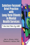 Solution Focused Brief Practice With Long Term Clients In Mental Health Services