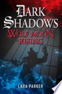 download ebook dark shadows 3: wolf moon rising pdf epub