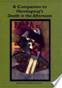 A Companion To Hemingway's Death In The Afternoon : non-fictional work....