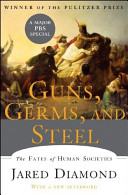 Guns, Germs And Steel: The Fates Of Human Societies : a brilliant work answering the question...