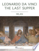 Leonardo Da Vinci the Last Supper  Milan   An Ebook Guide