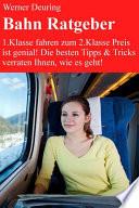 Bahn Ratgeber 2014 für Gelegenheits-, Vielfahrer + Pendler