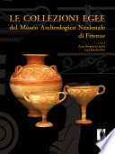 Le collezioni egee del Museo archeologico nazionale di Firenze