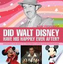 Did Walt Disney Have His Happily Ever After  Biography for Kids 9 12   Children s United States Biographies